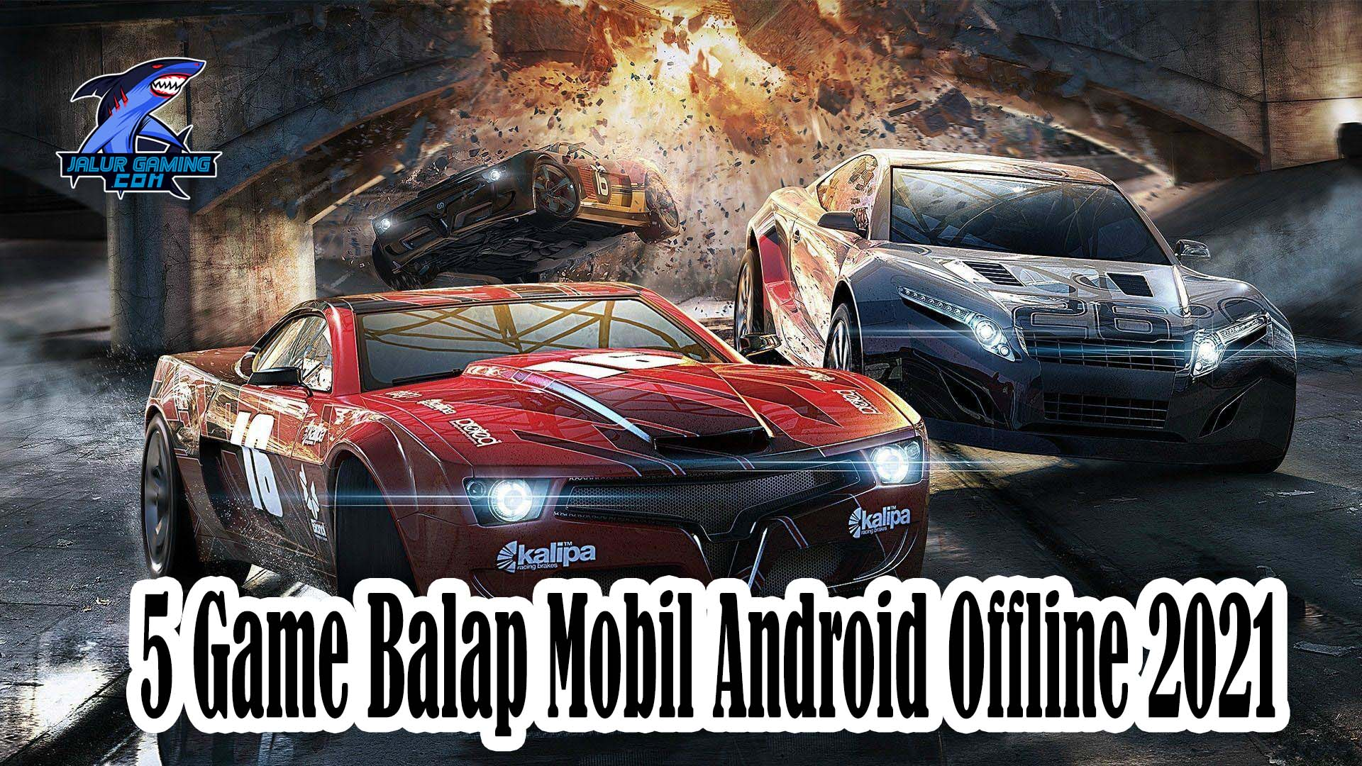 5 Game Balap Mobil Android Offline 2021